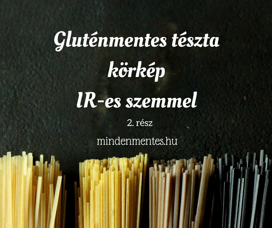 Gluténmentes tészta körkép IR-es szemmel, 2. rész #glutenmentes #IR |mindenmentes.hu